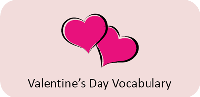 http://www.positivelyautism.com/free/ValentineUnit_Vocabulary.pdf